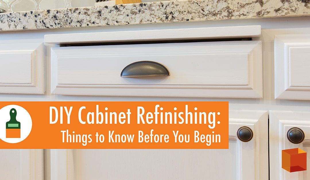 DIY Cabinet Refinishing: Things to Know Before You Begin
