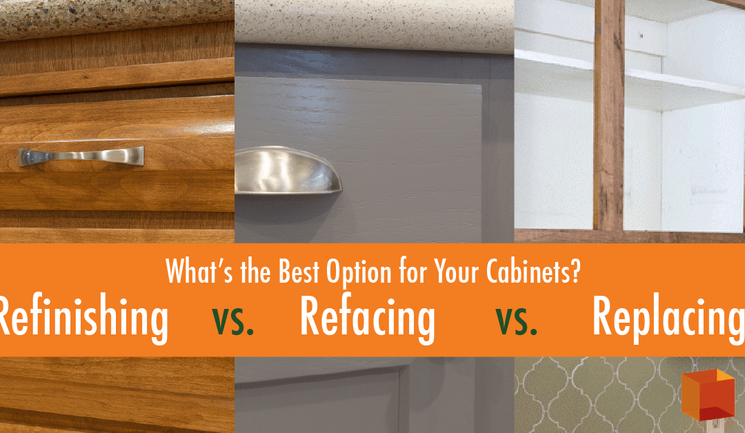 Refinishing vs. Refacing vs. Replacing: What's the Best Option for ...