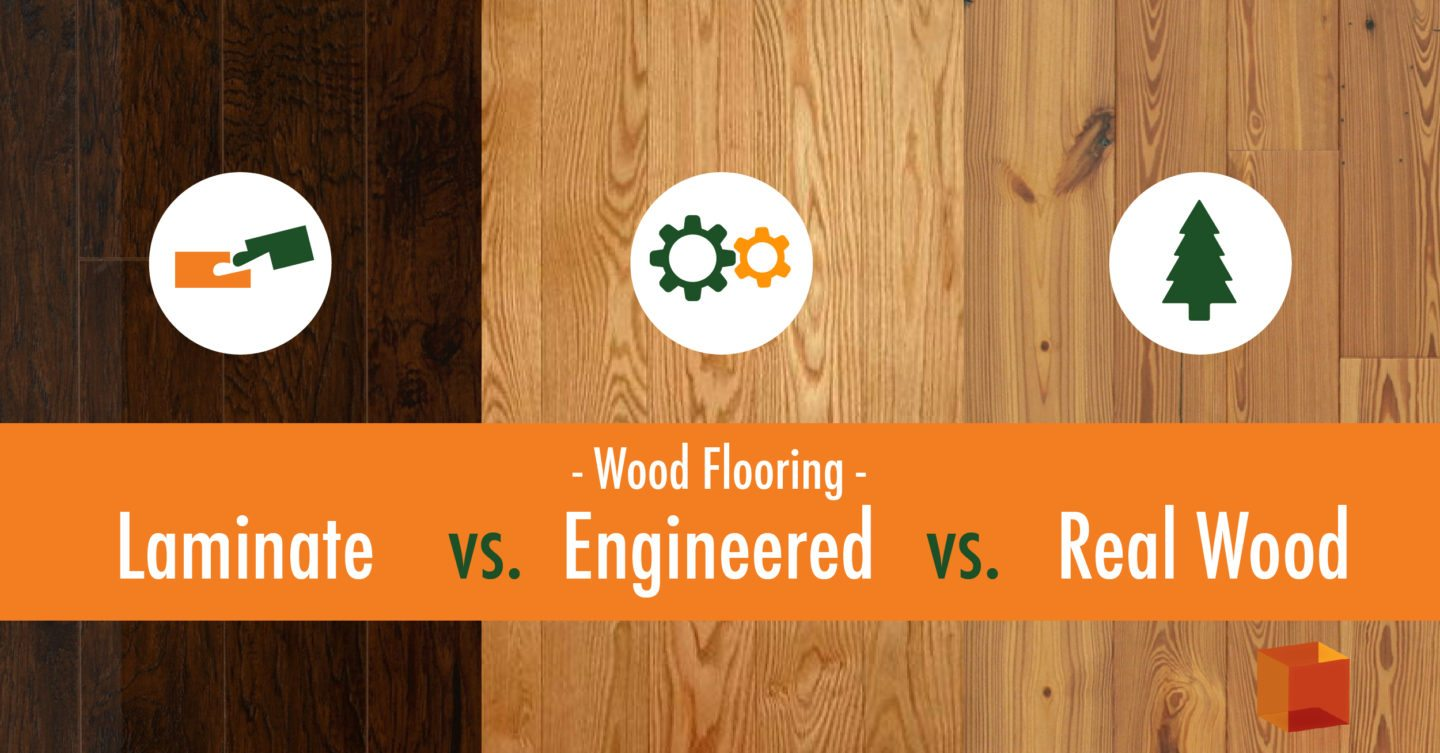 laminate, engineered wood, real wood flooring, what's the