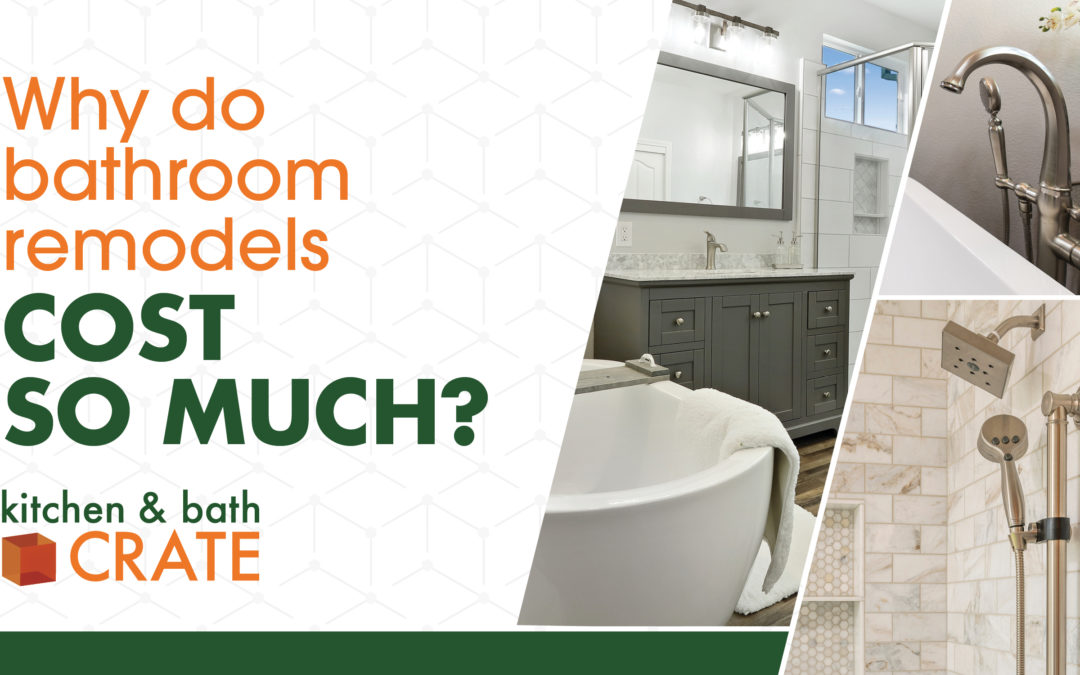 Why Do Bathroom Remodels Cost So Much?